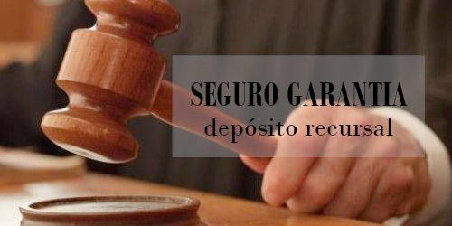 Seguro Garantia Depósito Recursal
